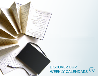 Discover our weekly calendars